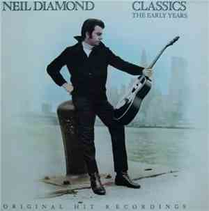 Neil Diamond - Classics The Early Years